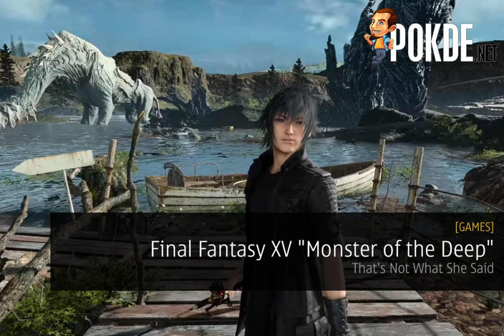 """[TGS 2017] FFXV """"Monster of the Deep""""; That's Not What She Said 20"""