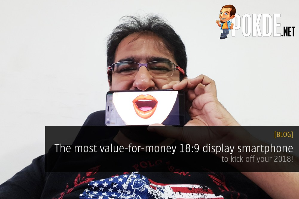 The best value-for-money 18:9 display smartphone to kick off your 2018! 17