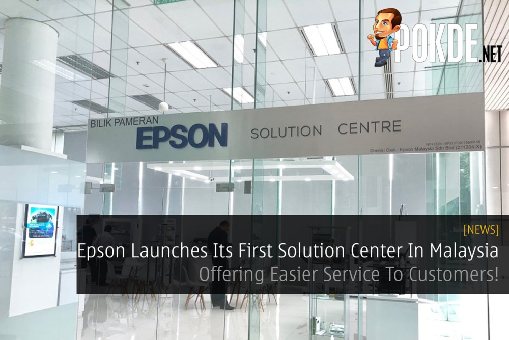 Epson Launches Its First Solution Center In Malaysia