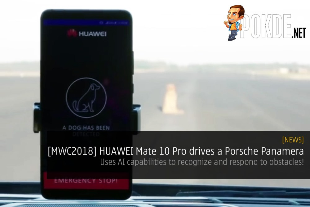 [MWC2018] HUAWEI Mate 10 Pro drives a Porsche Panamera — uses AI capabilities to recognize and respond to obstacles! 27