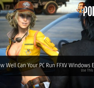 How Well Can Your PC Run Final Fantasy XV Windows Edition?