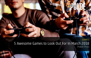 Pokde Picks: 5 Awesome Games to Look Out For in March 2018