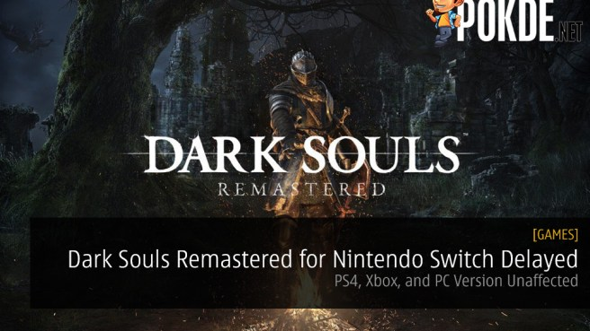 Dark Souls Remastered for Nintendo Switch Delayed