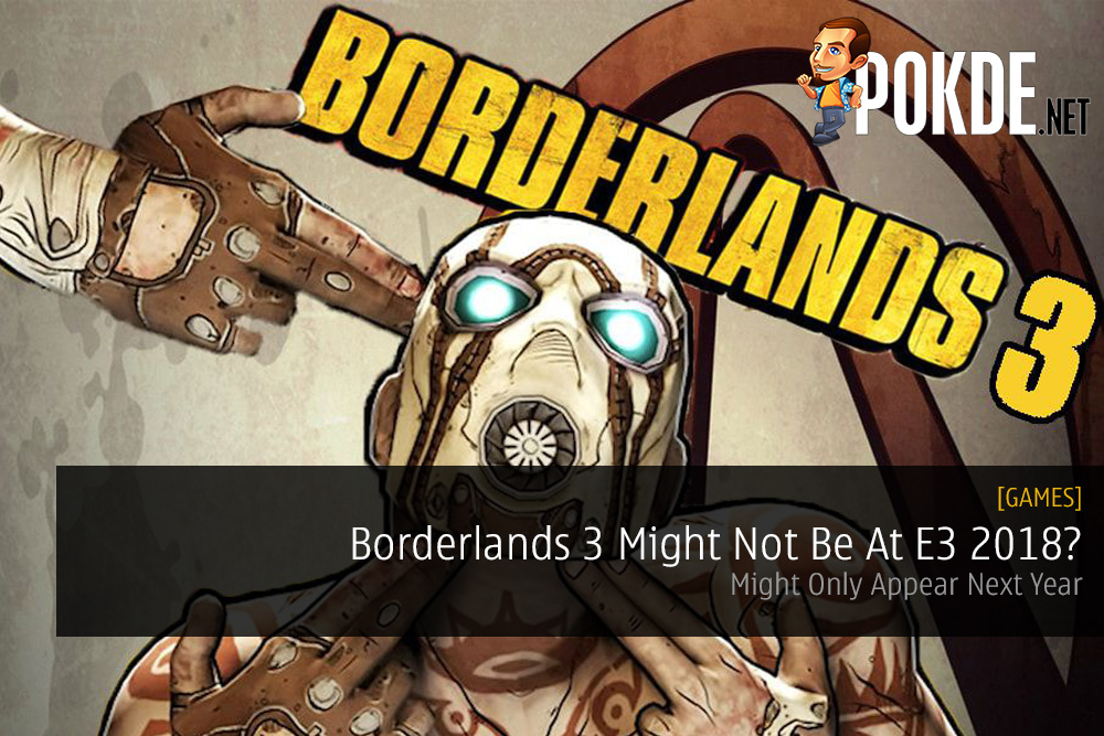 Borderlands 3 Might Not Be At E3 2018?