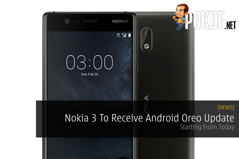 Nokia 3 To Receive Android Oreo Update - Starting From Today