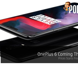OnePlus 6 Coming This June - Prices Starts From RM2,399 33