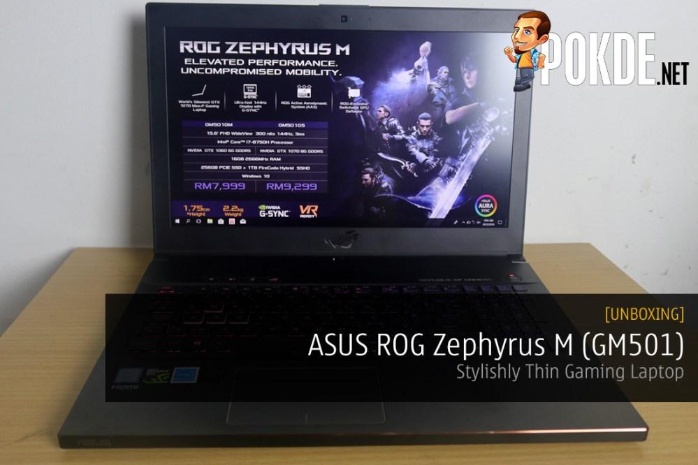 [UNBOXING] ASUS ROG Zephyrus M (GM501) - Stylishly Thin Gaming Laptop