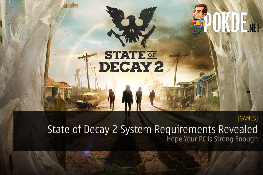 State of Decay 2 System Requirements Revealed