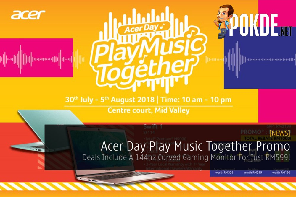 Acer Day Play Music Together Promo — Deals Include A 144hz Curved Gaming Monitor For Just RM599! 17