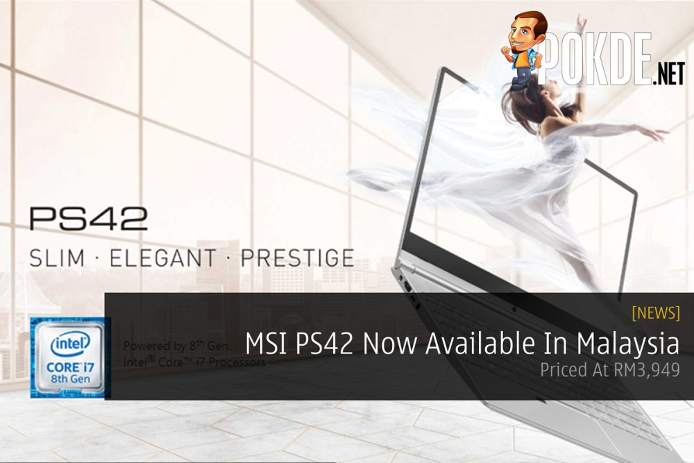 Msi Ps42 Now Available In Malaysia Priced At Rm3949 Pokde