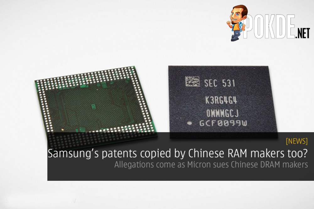 Samsung's patents copied by Chinese RAM makers too? Allegations come as Micron sues Chinese DRAM makers 26