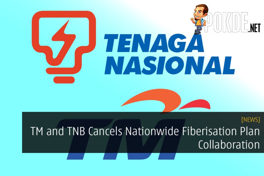 TM and TNB Cancels Nationwide Fiberisation Plan Collaboration