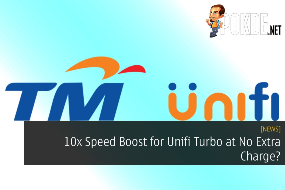 10x Speed Boost for Unifi Turbo at No Extra Charge? That Might Just Happen