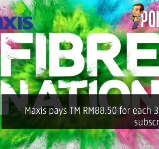 Maxis pays TM RM88.50 for each 30 Mbps subscription? 29