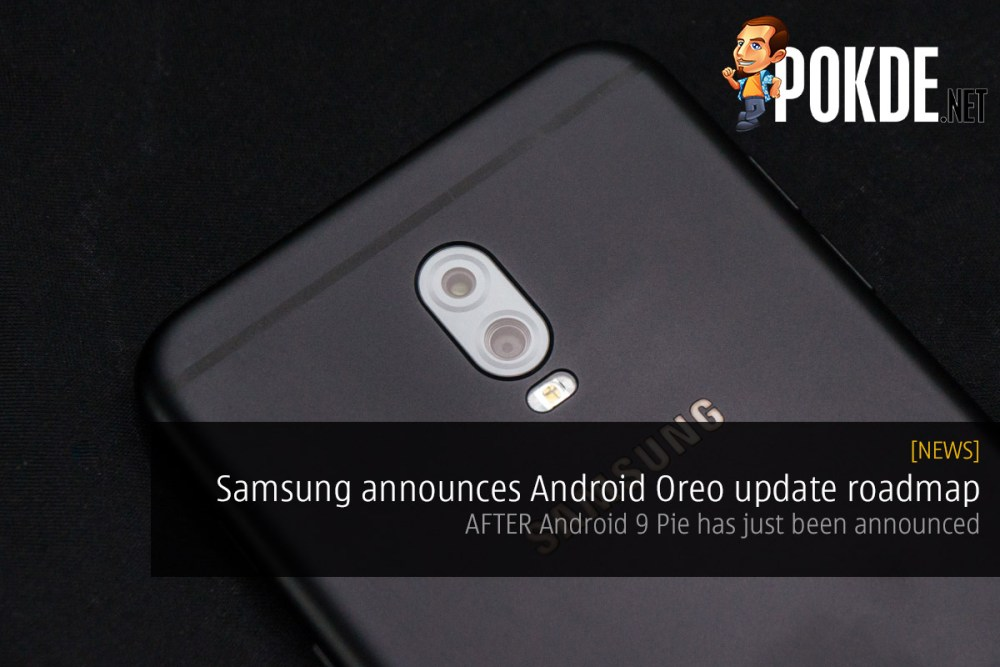 Samsung announces Android Oreo update roadmap, AFTER Android