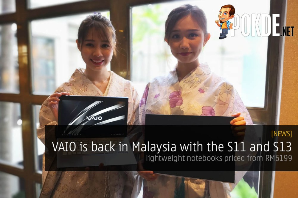 VAIO is back in Malaysia with the S11 and S13 — lightweight