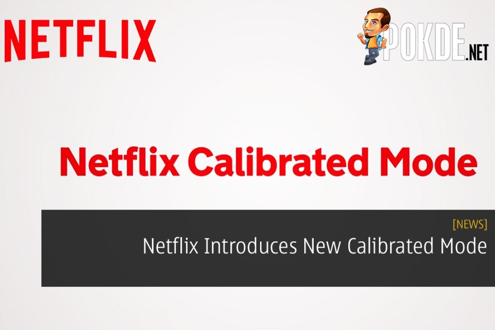 Netflix Introduces New Calibrated Mode
