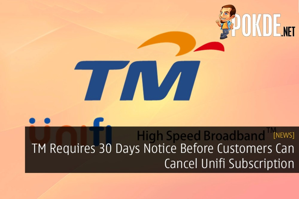 TM Requires 30 Days Notice Before Customers Can Cancel Unifi Subscription