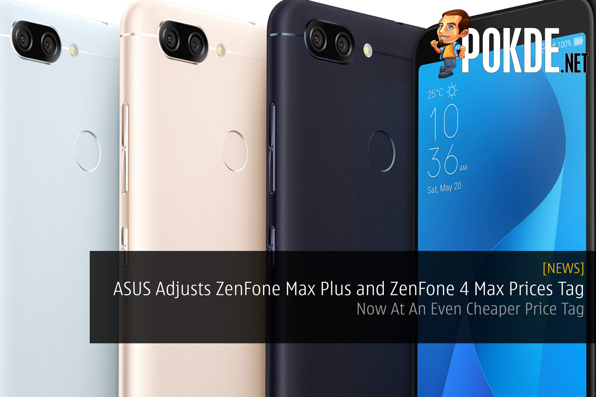 Best Gaming Phone For Pubg Mobile 2018 Max Fps In Ultra: ASUS Adjusts ZenFone Max Plus M1 And ZenFone 4 Max Prices