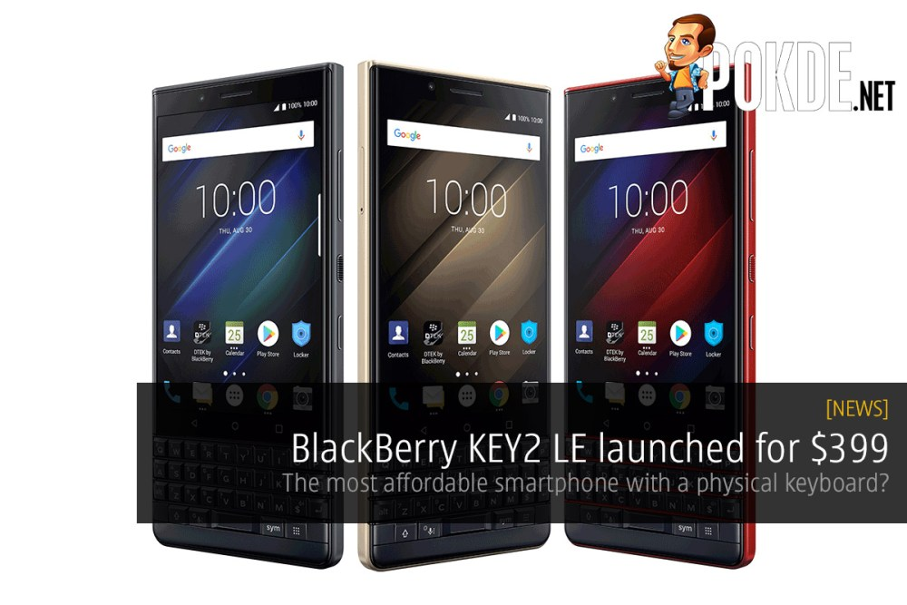 BlackBerry KEY2 LE launched for $399 — the most affordable