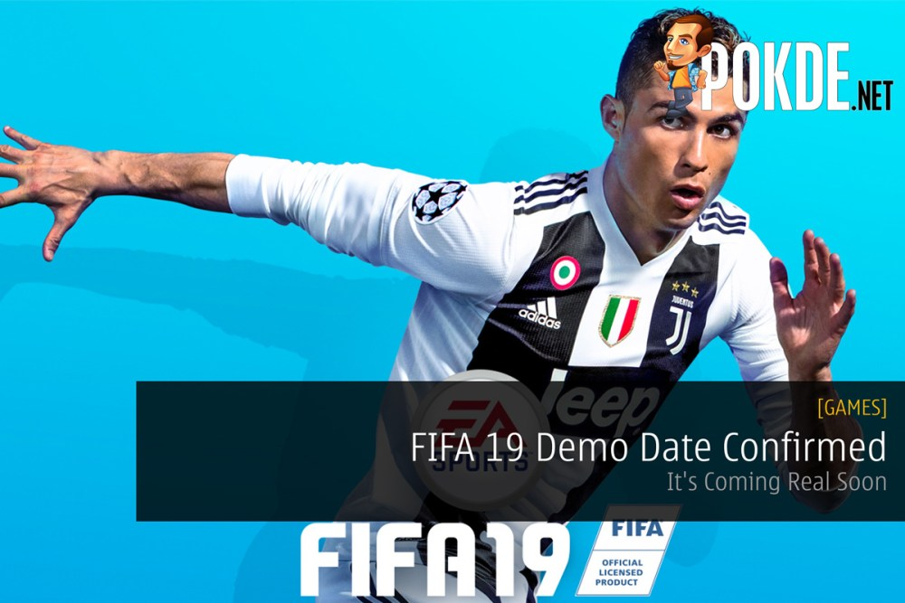 FIFA 19 Demo Date Confirmed — It's Coming Real Soon 27