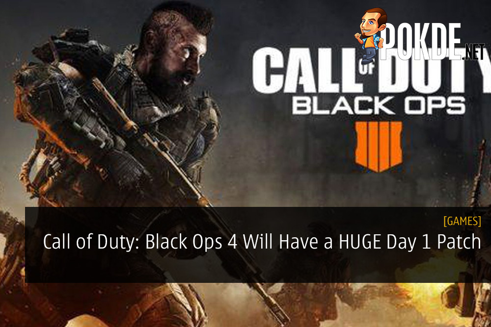 Call of Duty: Black Ops 4 Will Have a HUGE Day 1 Patch