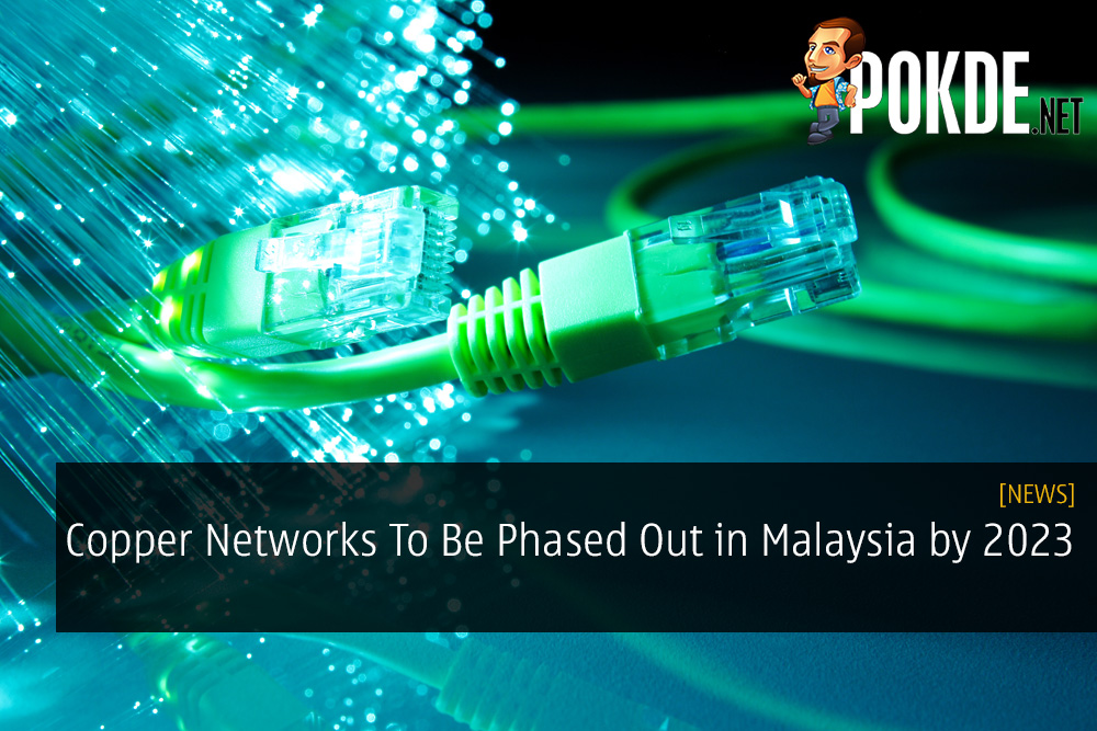 Copper Networks To Be Phased Out in Malaysia by 2023