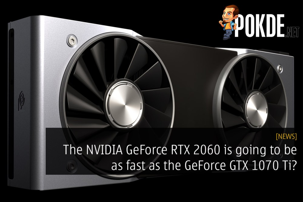 The NVIDIA GeForce RTX 2060 is going to be as fast as the