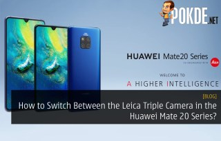 How to Switch Between the Leica Triple Camera in the Huawei Mate 20 Series?