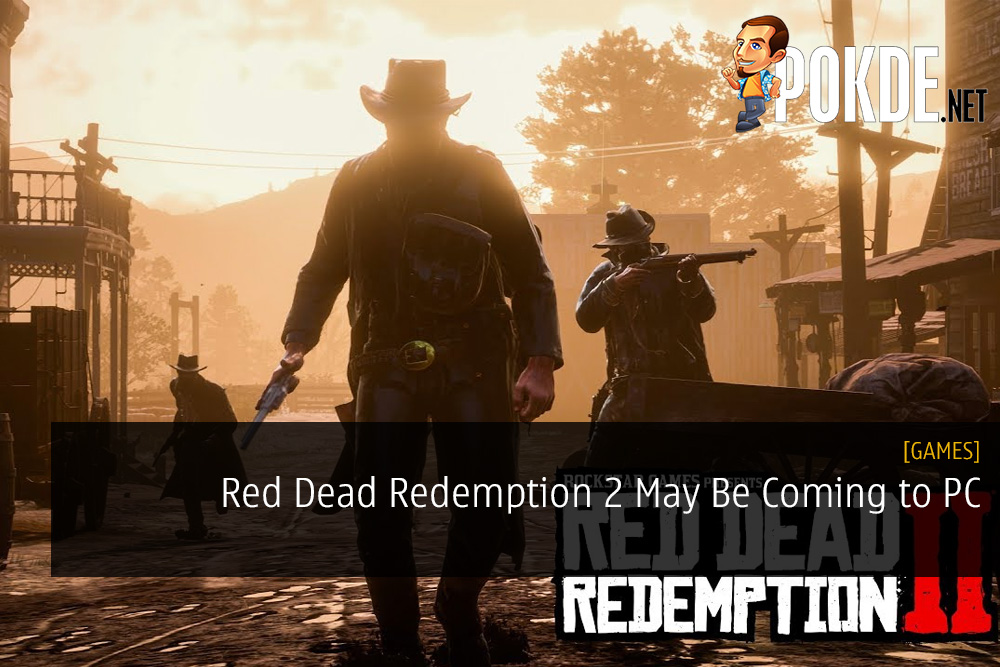 Red Dead Redemption 2 May Be Coming to PC – Pokde