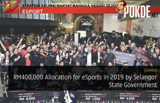 RM400,000 Allocation for eSports in 2019 by Selangor State Government
