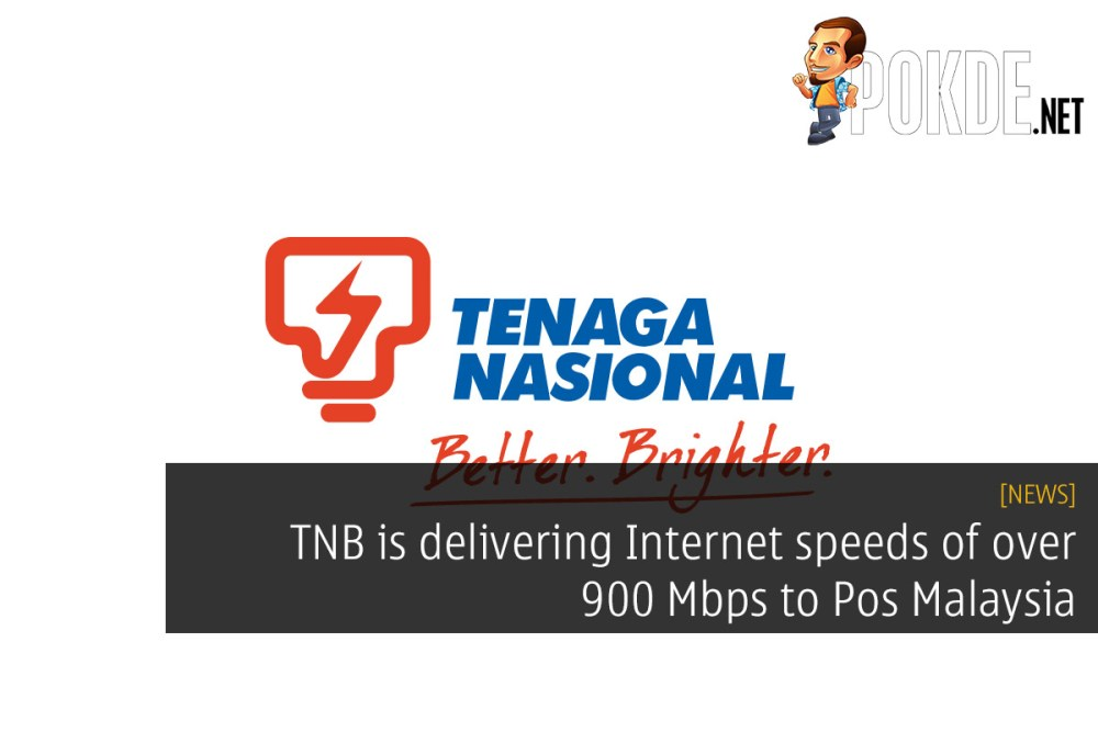 021f640cc06e9a TNB is delivering over 900 Mbps speeds to Pos Malaysia – Pokde