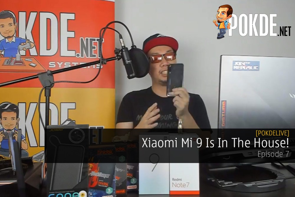 PokdeLIVE Episode 7 - Xiaomi Mi 9 is in the House! 26