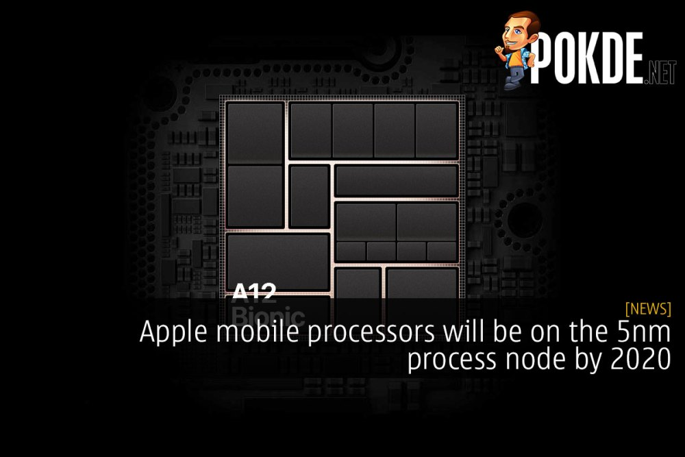 Apple mobile processors will be on the 5nm process node by
