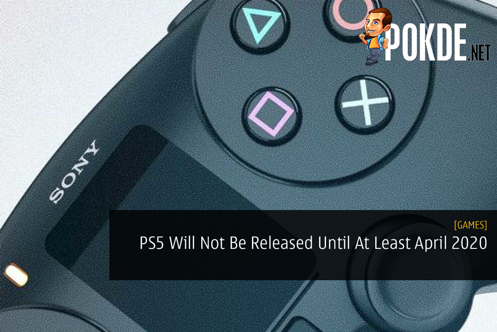 PlayStation 5 Will Not Be Released Until At Least April 2020
