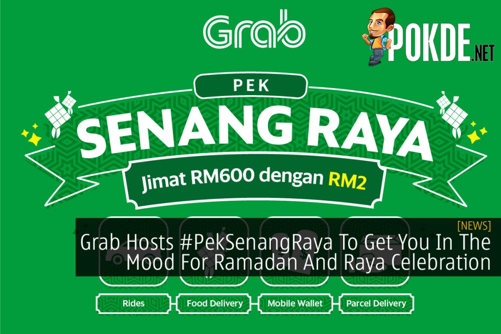 Grab Hosts #PekSenangRaya To Get You In The Mood For Ramadan And Raya Celebration 22