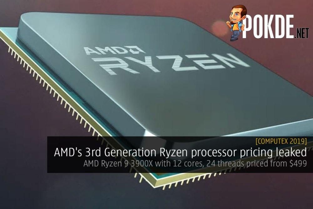 Computex 2019] AMD's 3rd Generation Ryzen processor pricing