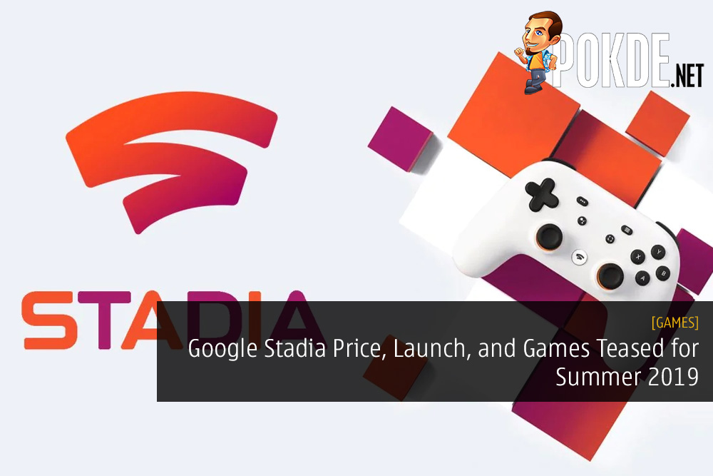 Google Stadia Price, Launch, and Games Teased for Summer 2019