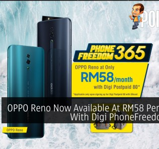 OPPO Reno Now Available At RM58 Per Month With Digi PhoneFreedom 365 21