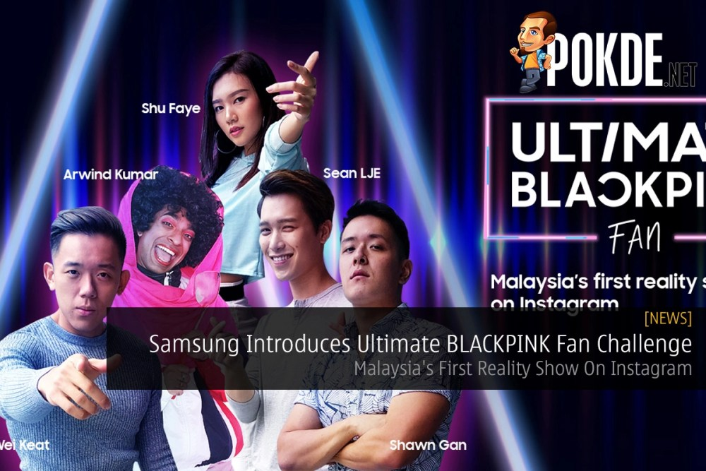 Samsung Introduces Ultimate BLACKPINK Fan Challenge — Malaysia's First Reality Show On Instagram 22