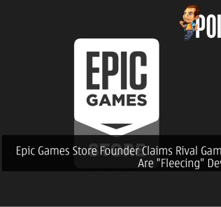 """Epic Games Store Founder Claims Rival Games Store Are """"Fleecing"""" Developers"""