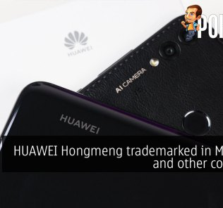 HUAWEI Hongmeng trademarked in Malaysia and other countries 25