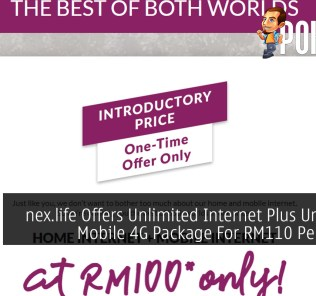 nex.life Offers Unlimited Internet Plus Unlimited Mobile 4G Package For RM110 Per Month 30