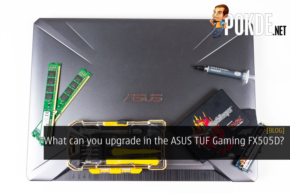 What can you upgrade in the ASUS TUF Gaming FX505D? – Pokde