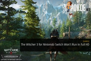 The Witcher 3 for Nintendo Switch Won't Run in Full HD 1080p