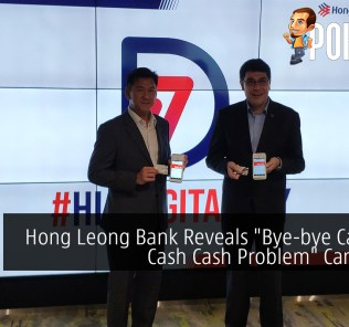 "Hong Leong Bank Reveals ""Bye-bye Cash. No Cash Cash Problem"" Campaign 27"