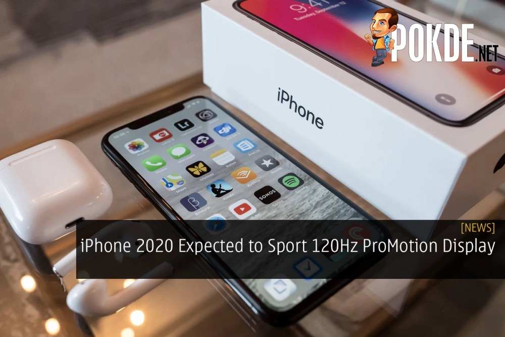 Apple iPhone 2020 Expected to Sport 120Hz ProMotion Display