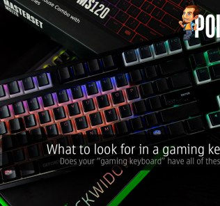"What to look for in a gaming keyboard — does your ""gaming keyboard"" have all of these features? 26"
