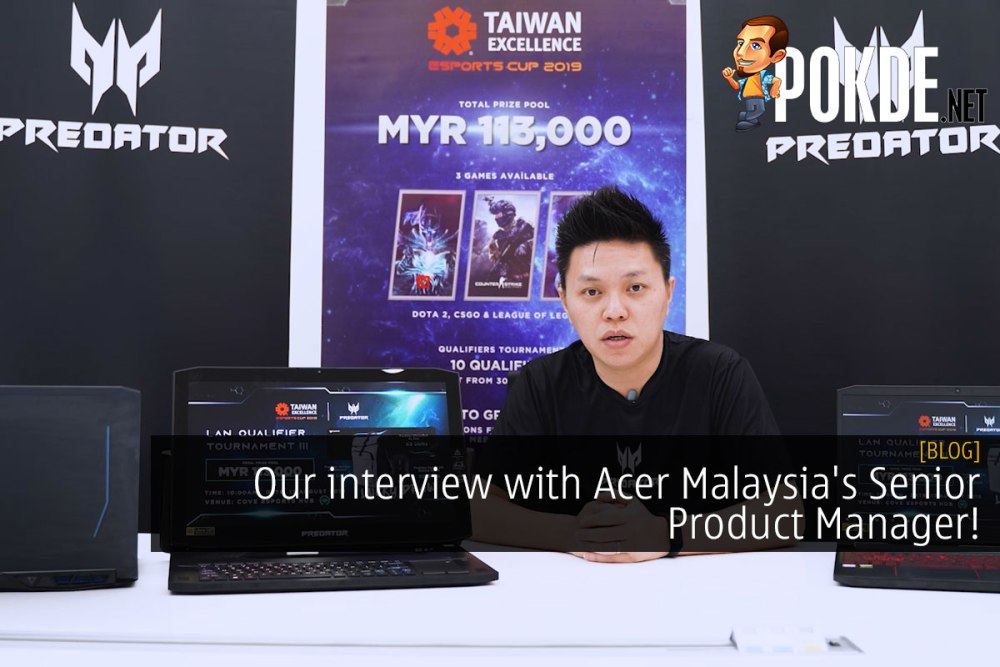 Our Interview with Acer Malaysia's Senior Product Manager 27