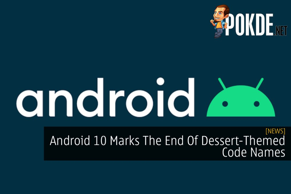 Android 10 Marks The End Of Dessert-Themed Code Names 22